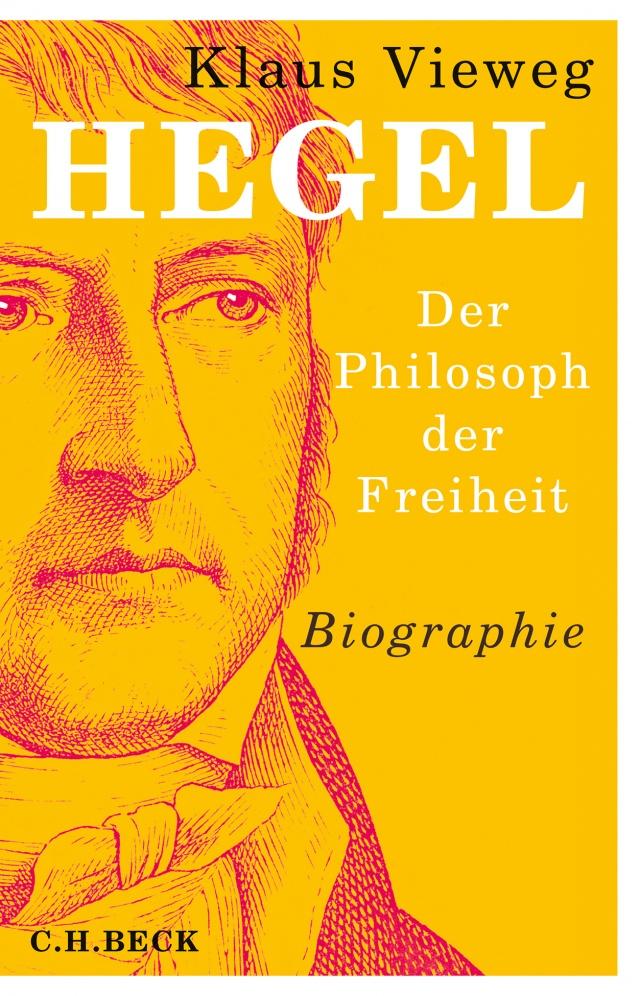 """KIaus Vieweg: """"Hegel. Der Philosoph der Freiheit"""""""